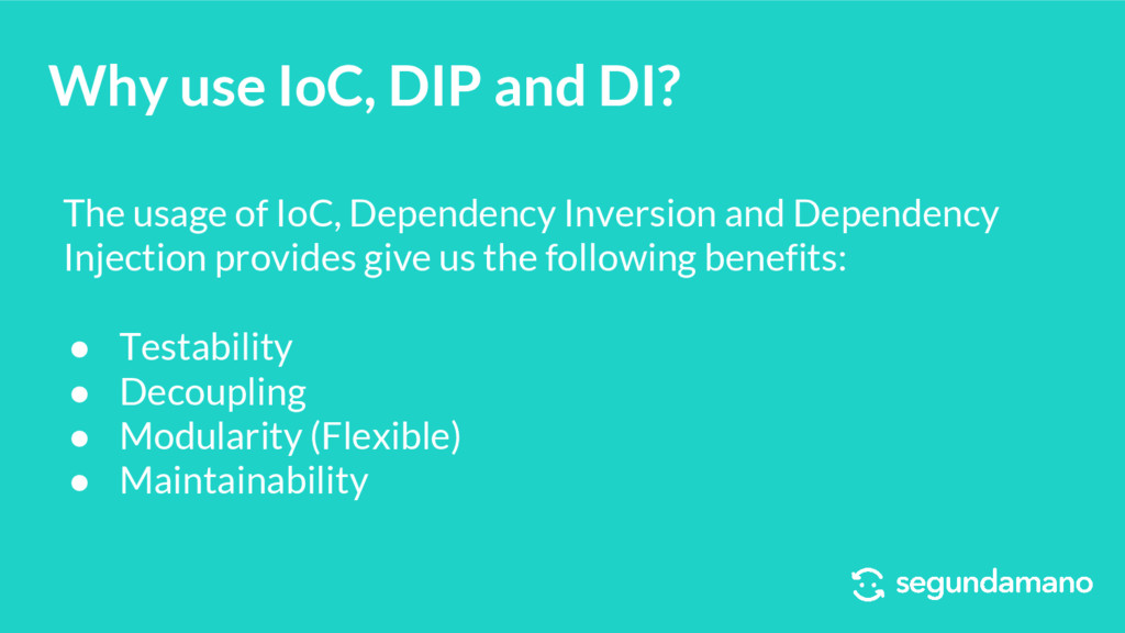 Why use IoC, DIP and DI? The usage of IoC, Depe...