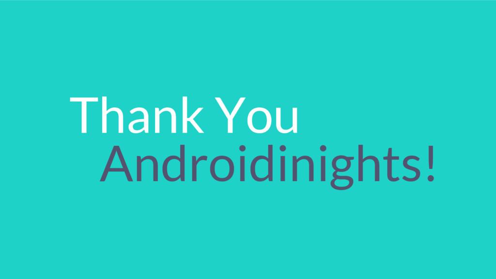 Thank You Androidinights!