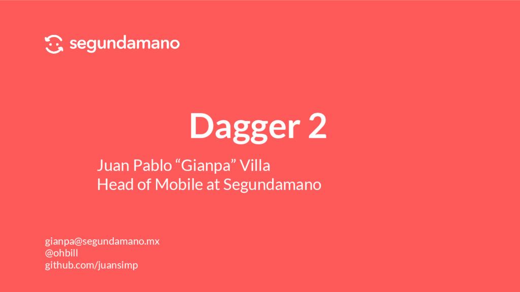 "Dagger 2 Juan Pablo ""Gianpa"" Villa Head of Mobi..."