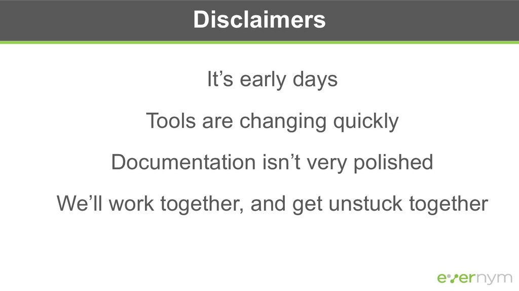 It's early days Tools are changing quickly Docu...