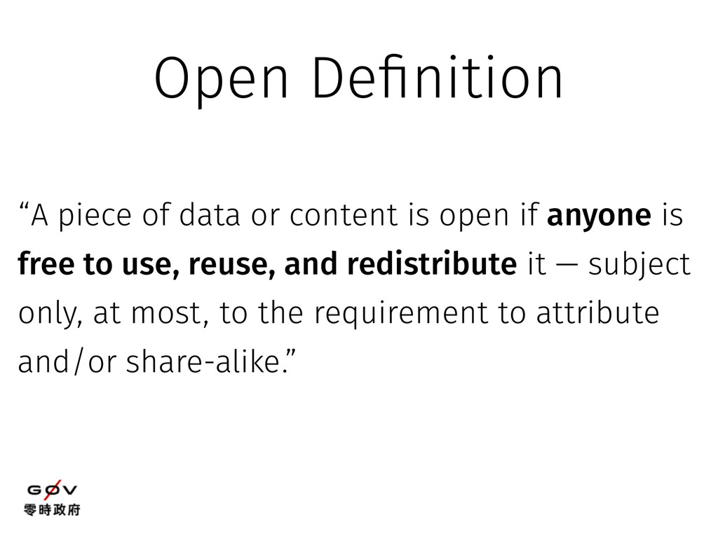 """""""A piece of data or content is open if anyone i..."""