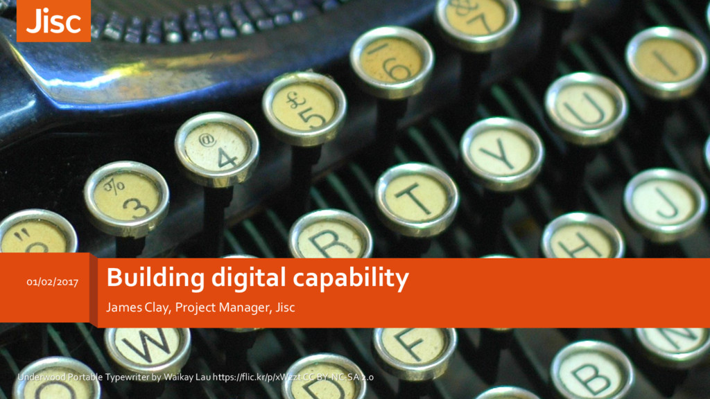 Building digital capability James Clay, Project...