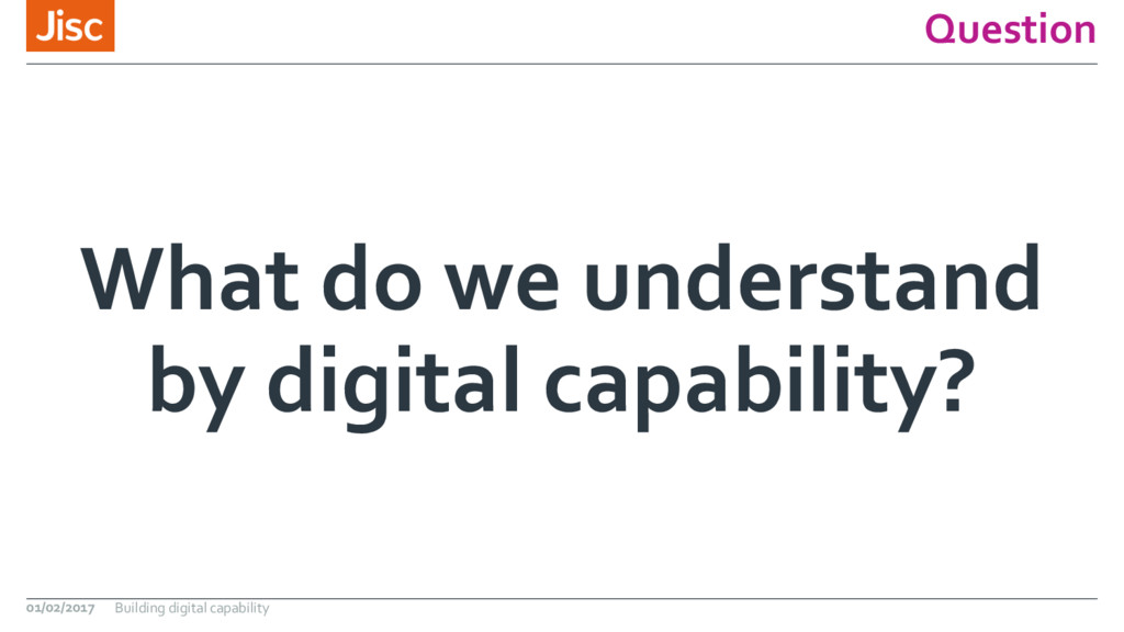 Question What do we understand by digital capab...