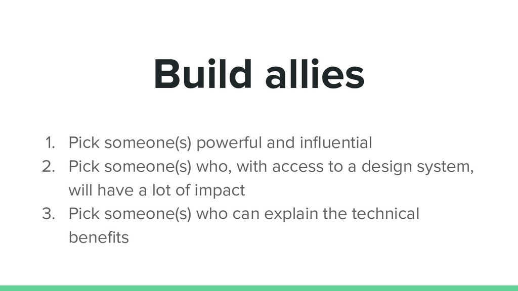 Build allies 1. Pick someone(s) powerful and in...