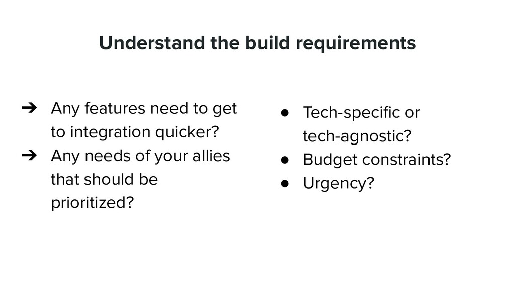 Understand the build requirements ➔ Any feature...