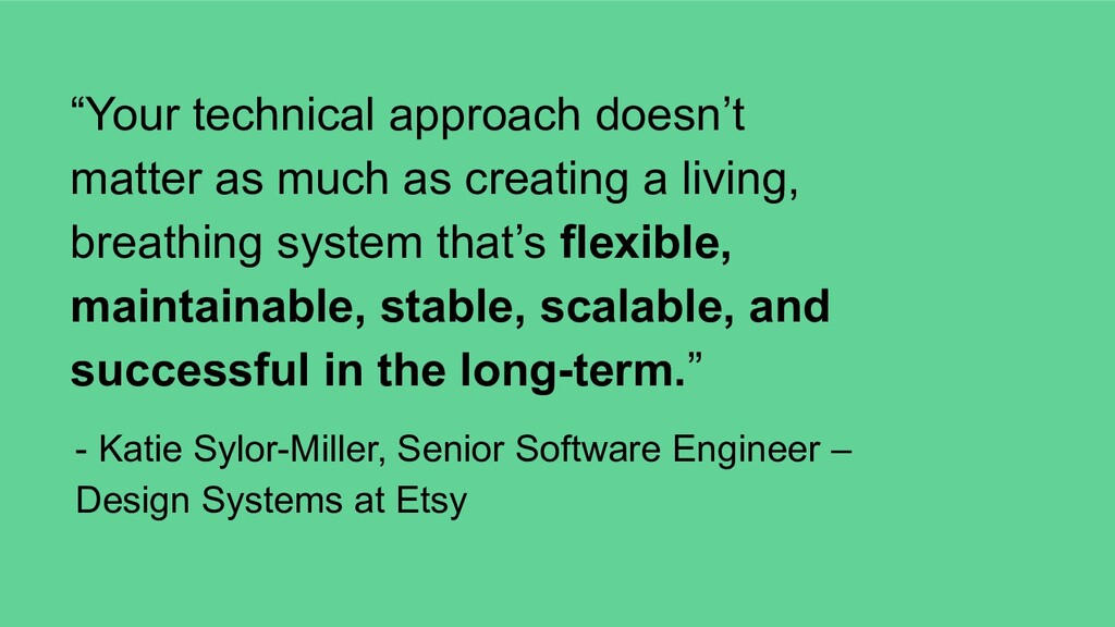 """""""Your technical approach doesn't matter as much..."""
