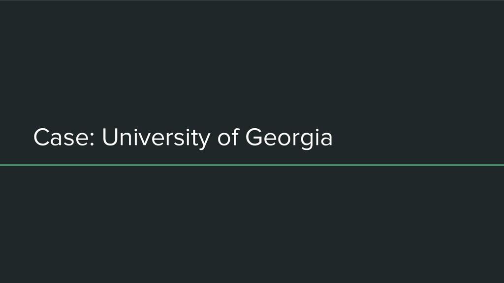 Case: University of Georgia