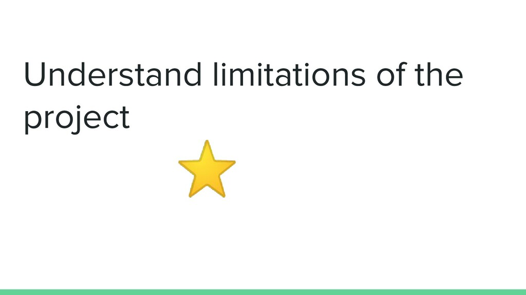 Understand limitations of the project  ⭐