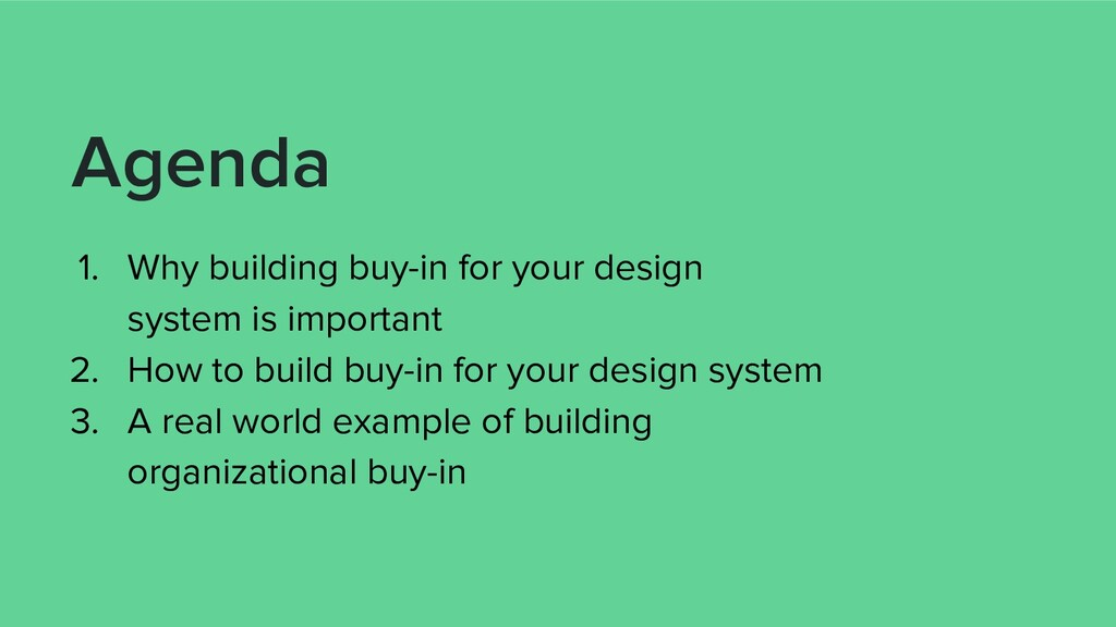 1. Why building buy-in for your design system i...