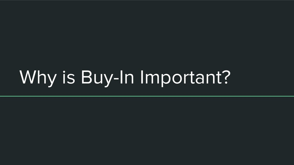 Why is Buy-In Important?