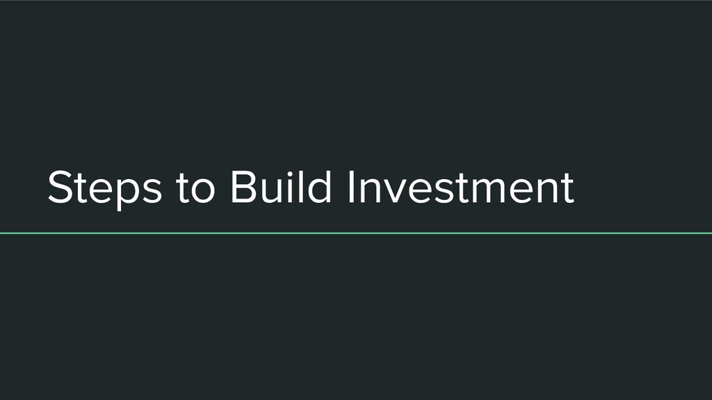 Steps to Build Investment