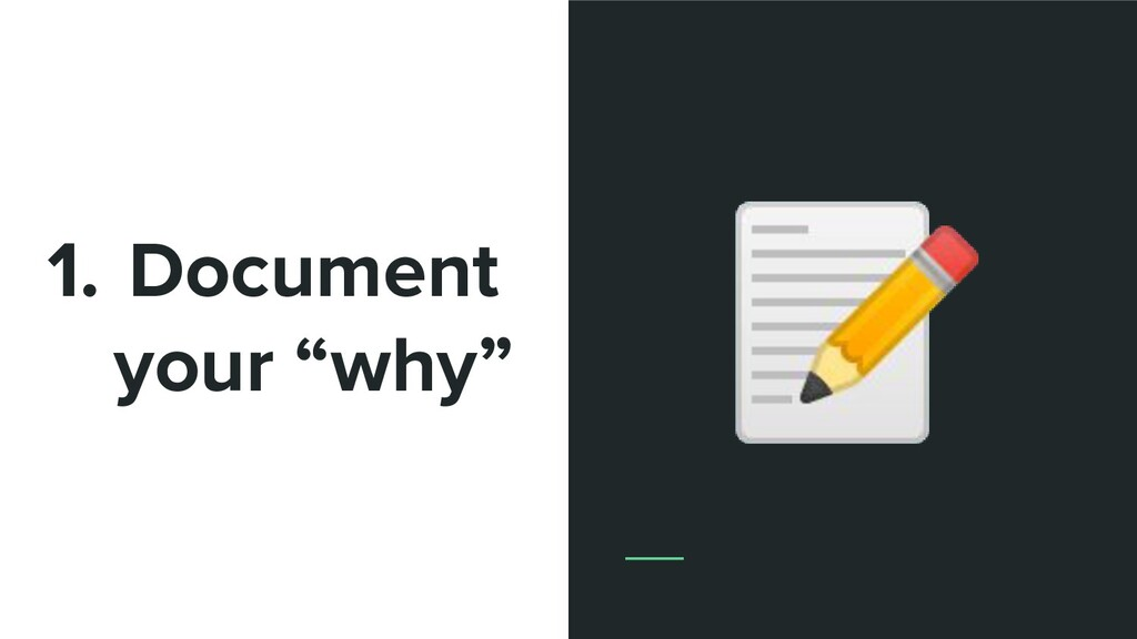 """1. Document your """"why"""""""
