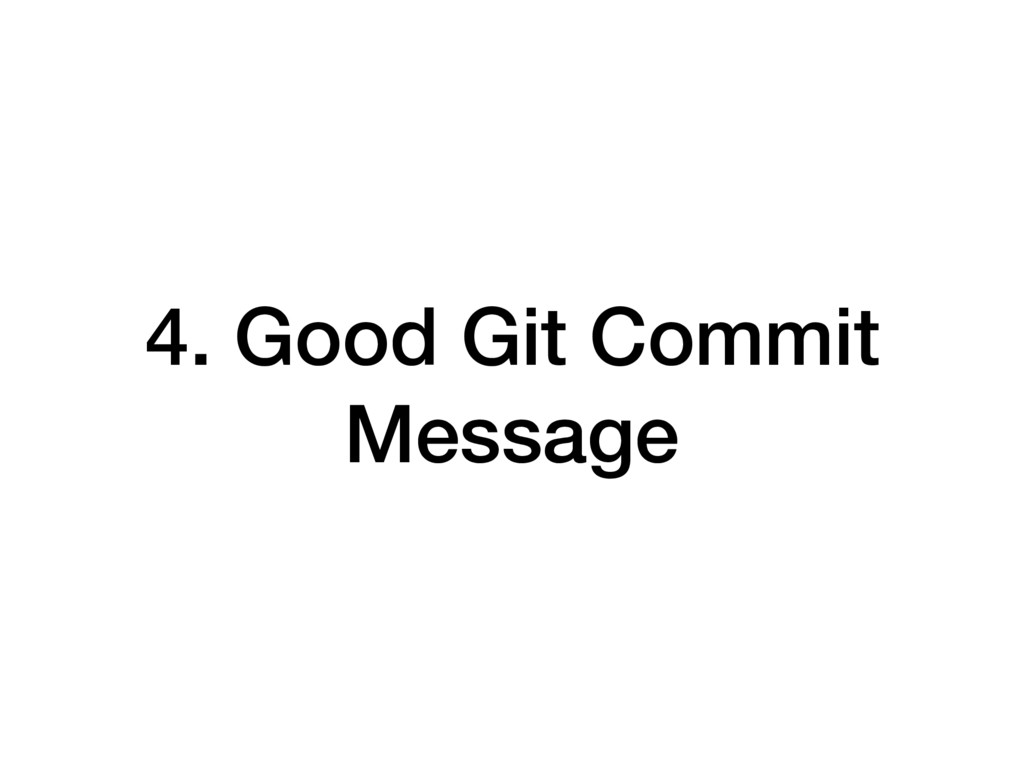 4. Good Git Commit Message