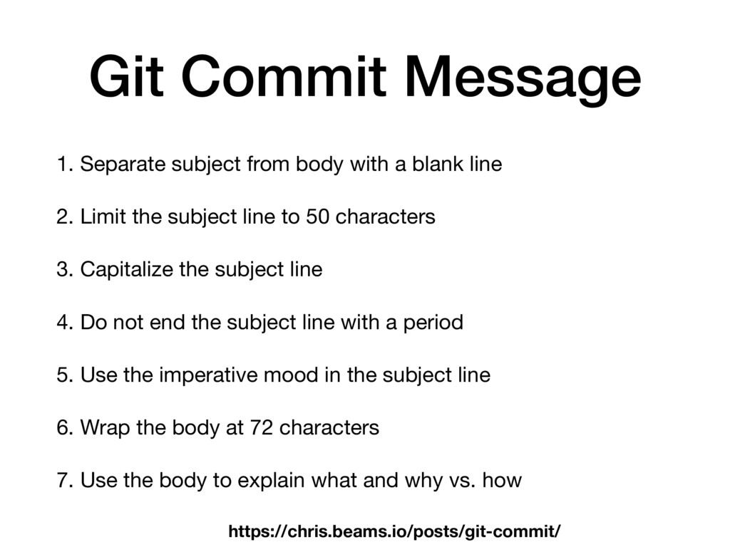 Git Commit Message 1. Separate subject from bod...