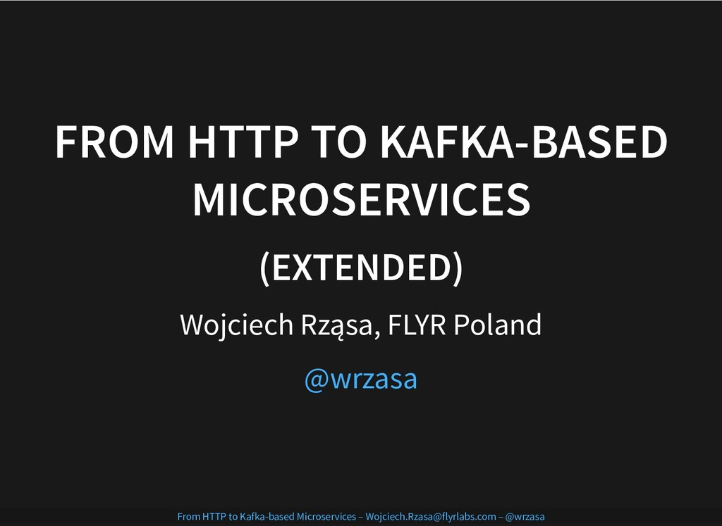FROM HTTP TO KAFKA-BASED FROM HTTP TO KAFKA-BAS...