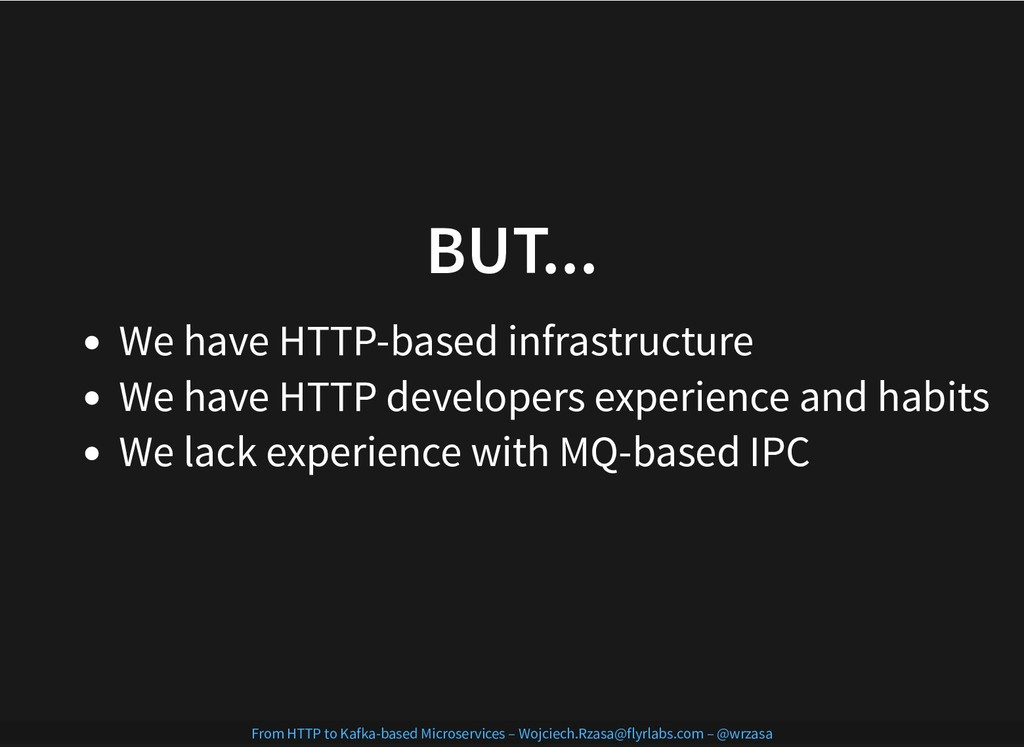 BUT... BUT... We have HTTP-based infrastructure...