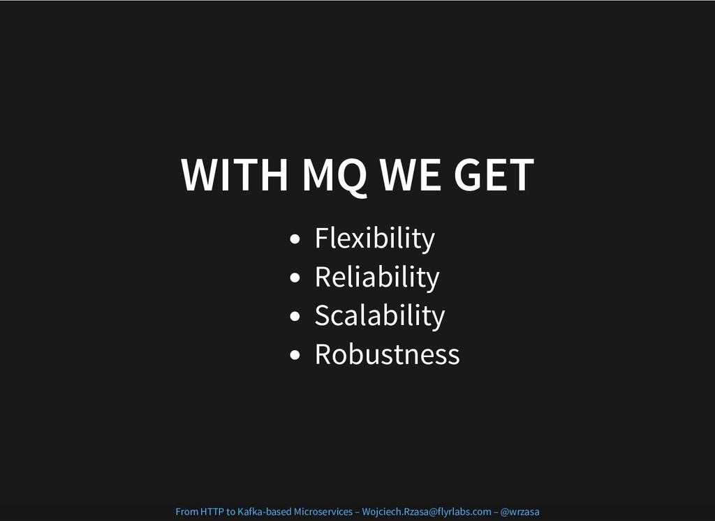 WITH MQ WE GET WITH MQ WE GET Flexibility Relia...