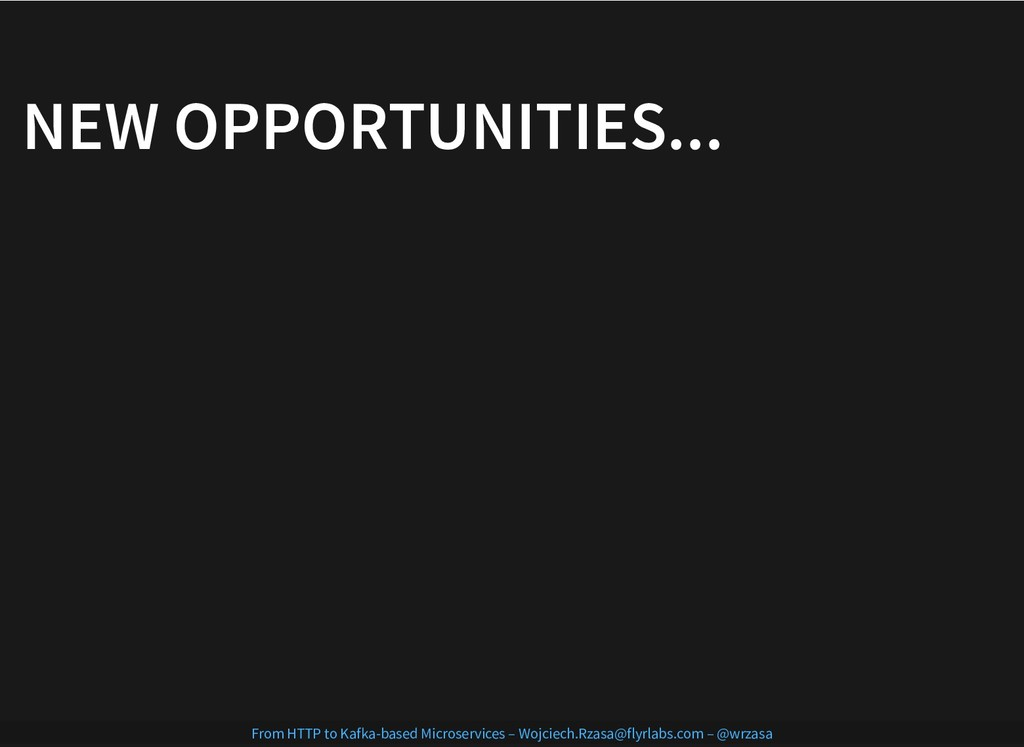 NEW OPPORTUNITIES... NEW OPPORTUNITIES... From ...