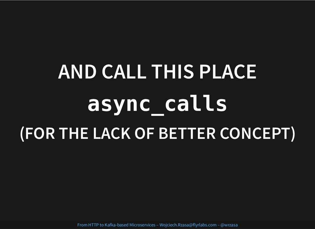 AND CALL THIS PLACE AND CALL THIS PLACE async_c...