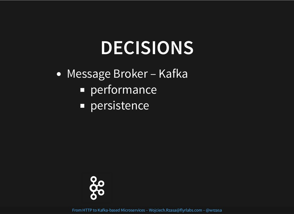 DECISIONS DECISIONS Message Broker – Kafka perf...