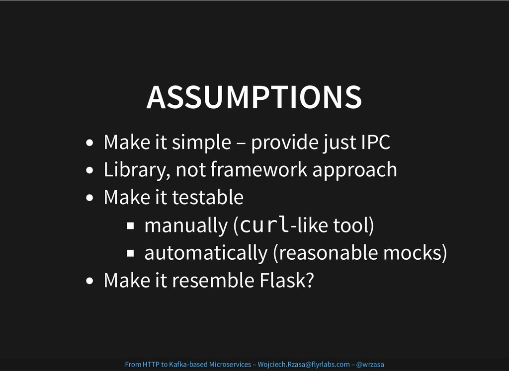 ASSUMPTIONS ASSUMPTIONS Make it simple – provid...