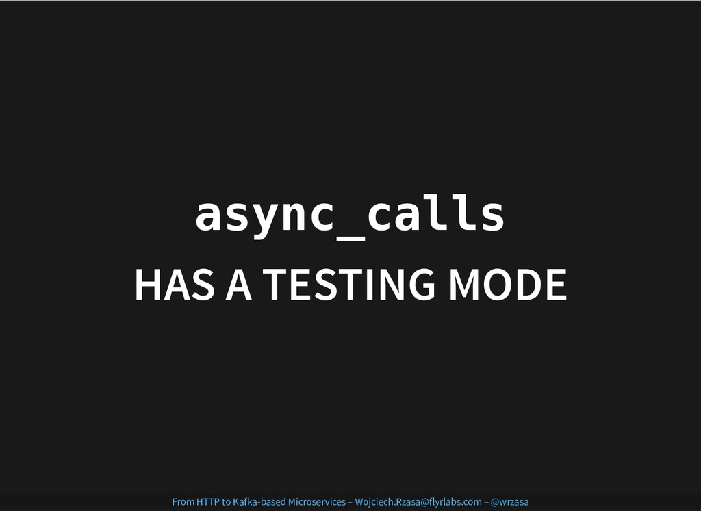 async_calls async_calls HAS A TESTING MODE HAS ...