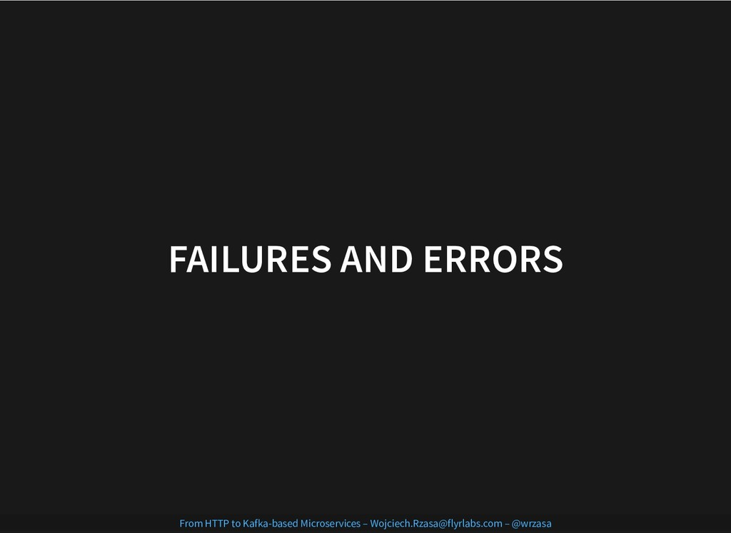 FAILURES AND ERRORS FAILURES AND ERRORS From HT...