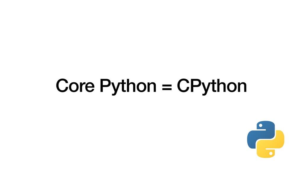 Core Python = CPython