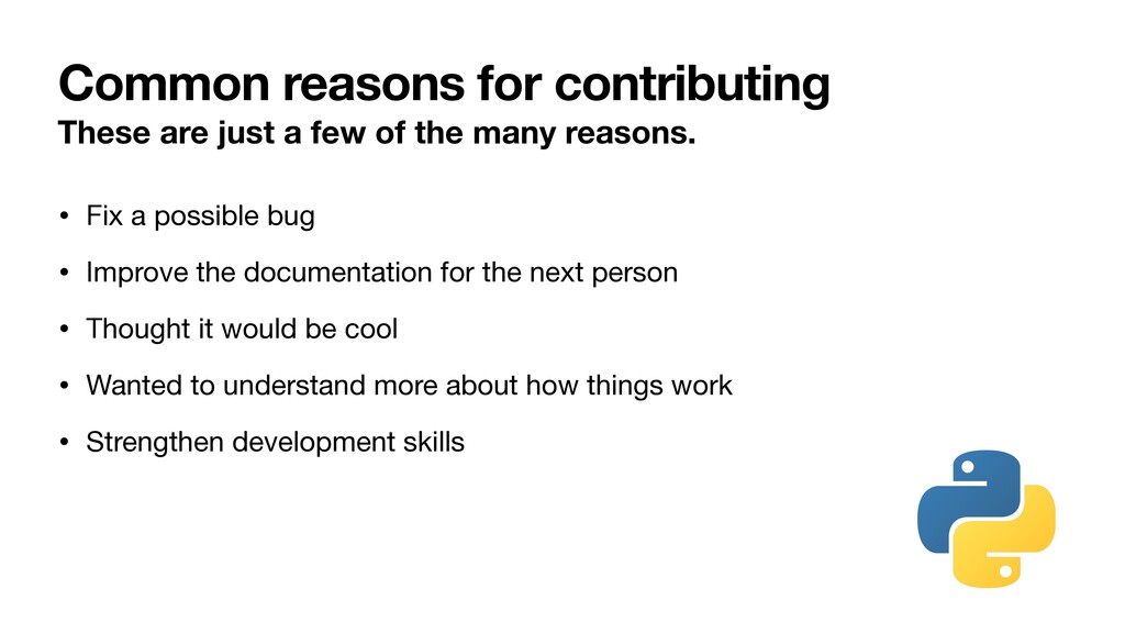 Common reasons for contributing These are just ...