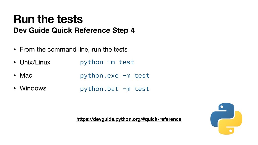 Run the tests Dev Guide Quick Reference Step 4 ...