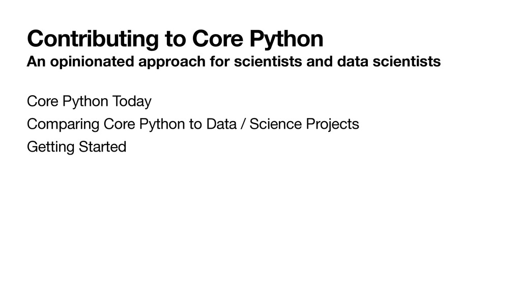 Contributing to Core Python An opinionated appr...