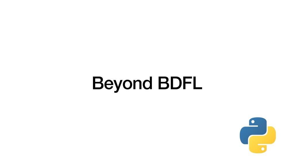 Beyond BDFL