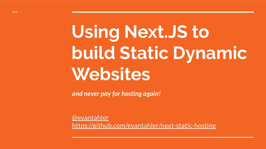 Using Next.JS to build Static Dynamic Websites ...