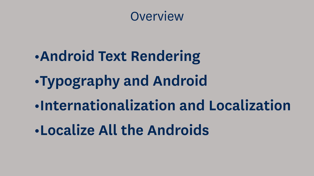 Overview •Android Text Rendering •Typography an...