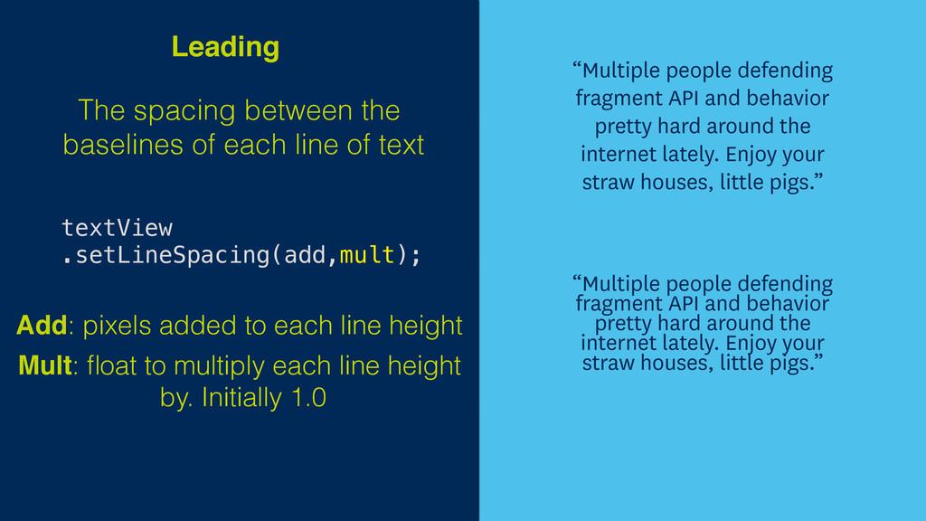 The spacing between the baselines of each line ...