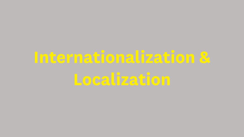 Internationalization & Localization