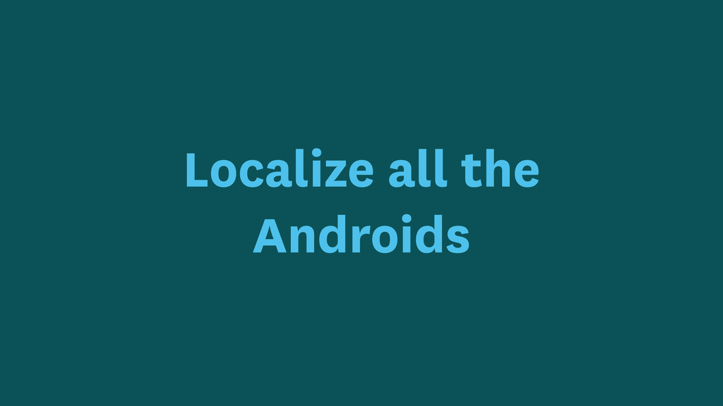 Localize all the Androids