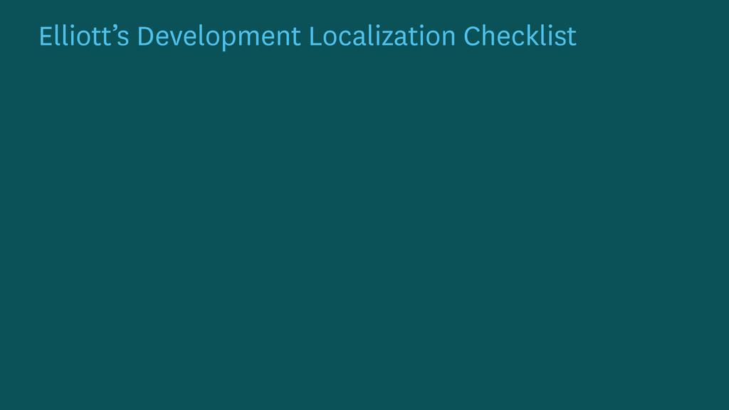 Elliott's Development Localization Checklist