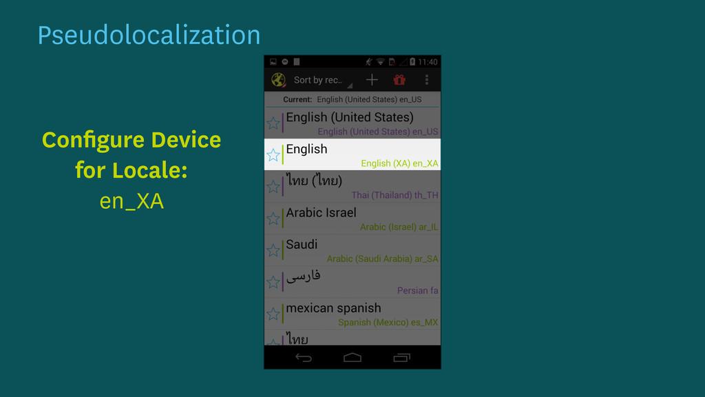 Pseudolocalization Configure Device for Locale: ...