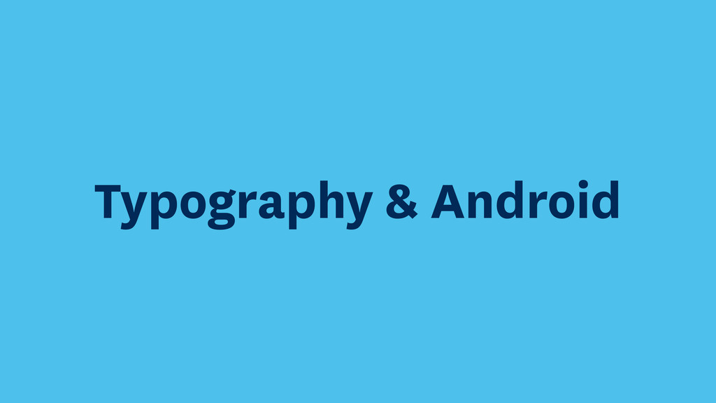 Typography & Android