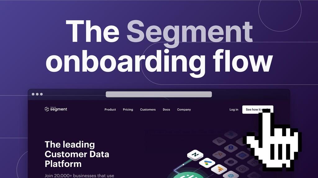 The Segment onboarding flow
