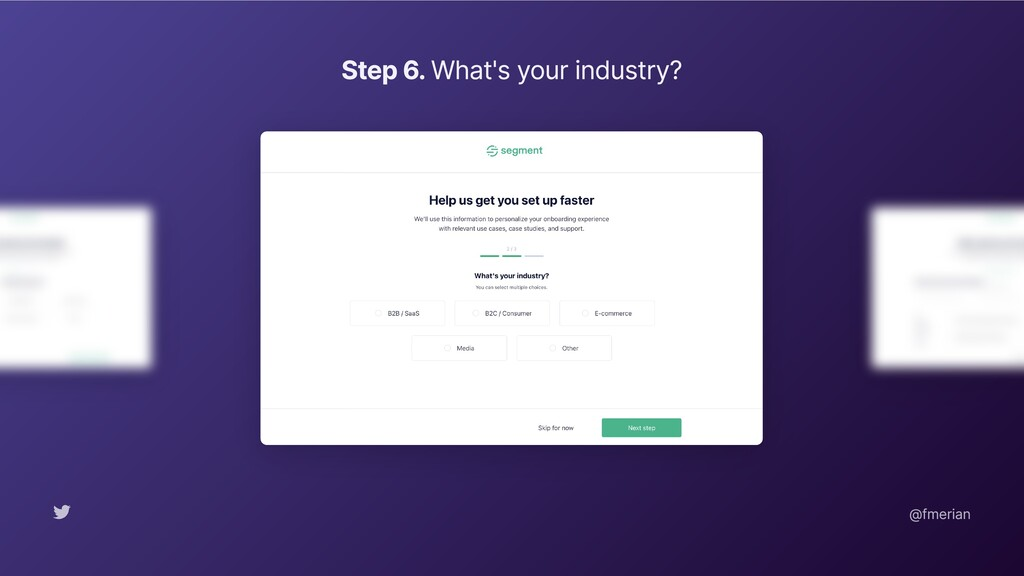 Step 6. What's your industry? @fmerian