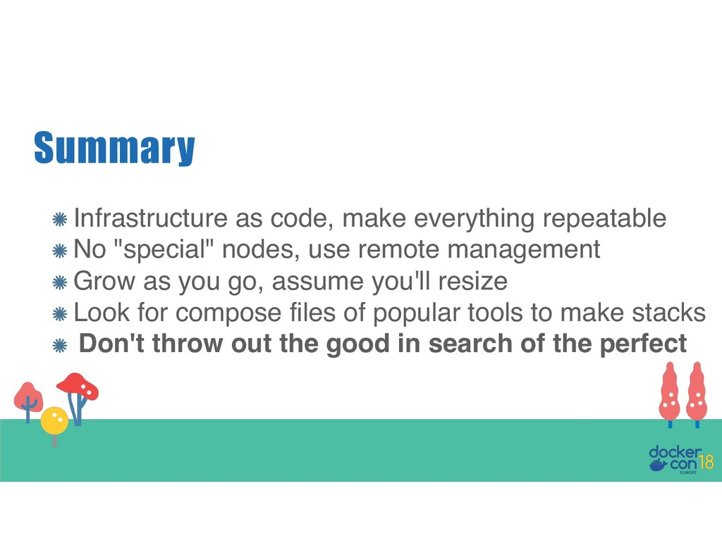 Summary Infrastructure as code, make everything...