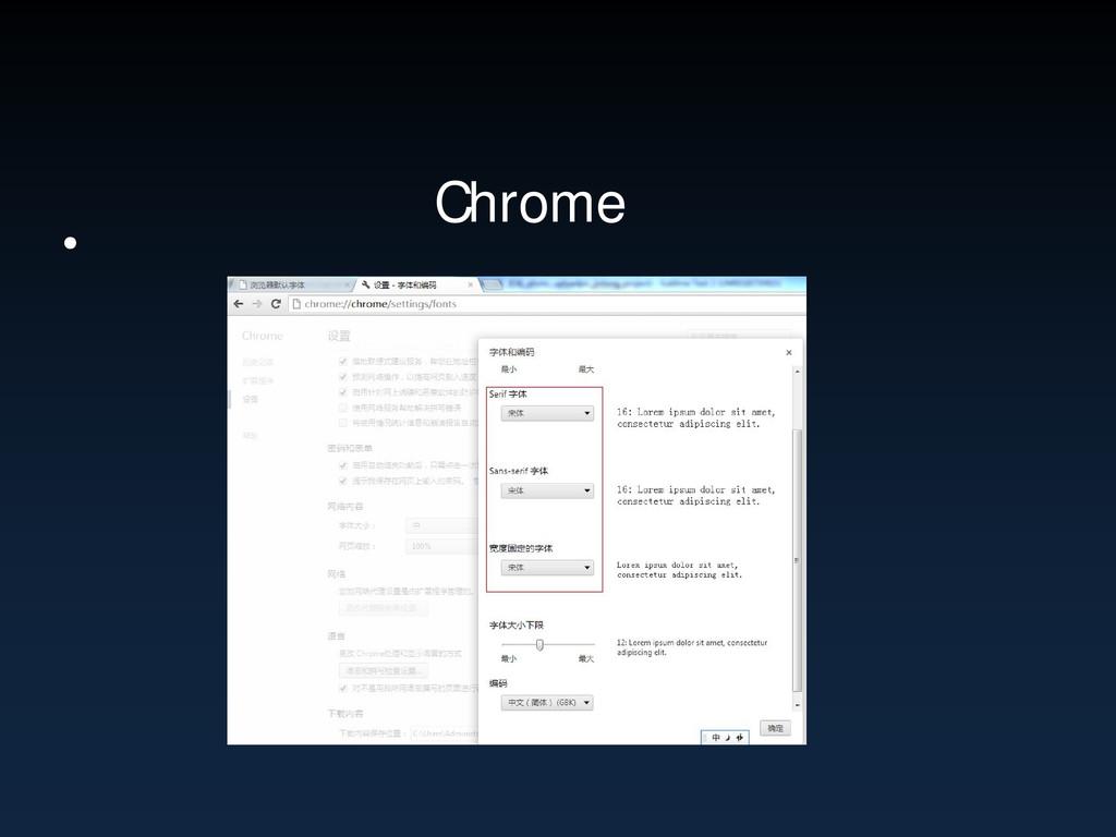 • Chrome