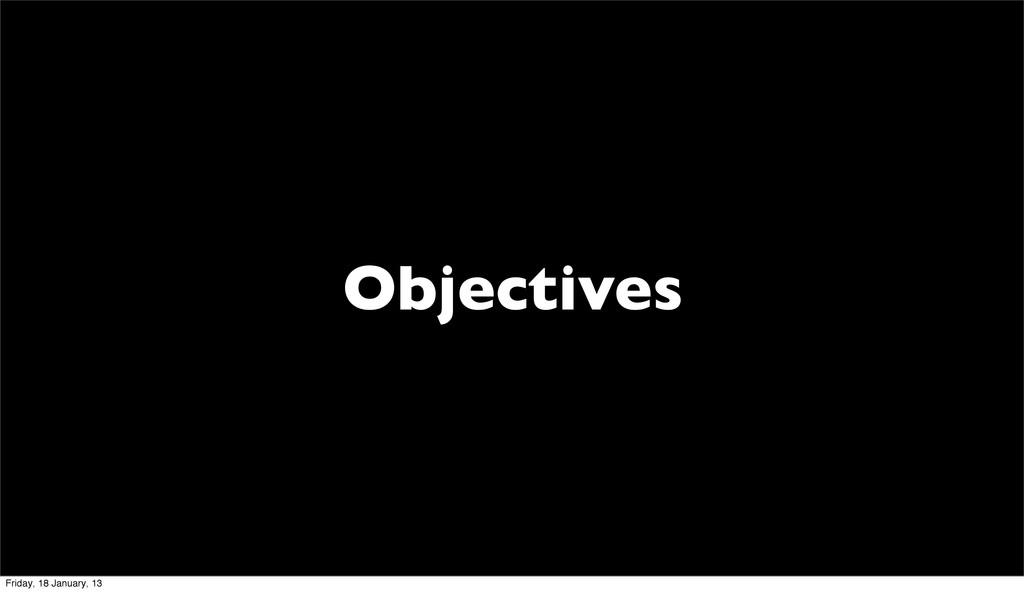 Objectives Friday, 18 January, 13