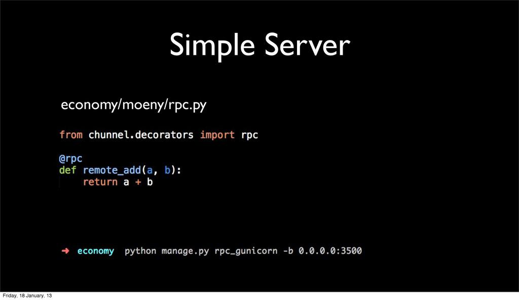 Simple Server economy/moeny/rpc.py Friday, 18 J...
