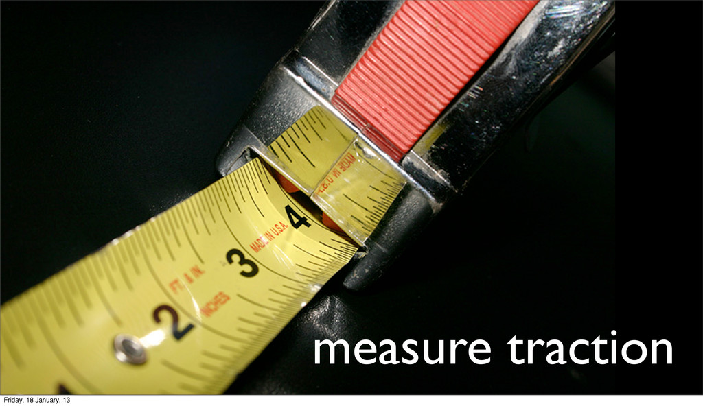measure traction Friday, 18 January, 13