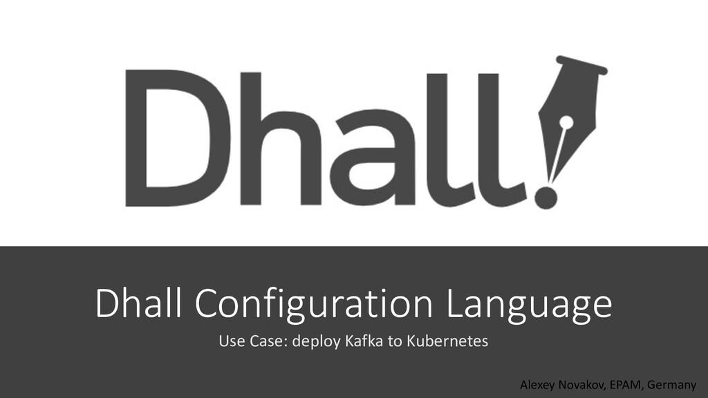 Dhall Configuration Language Use Case: deploy K...