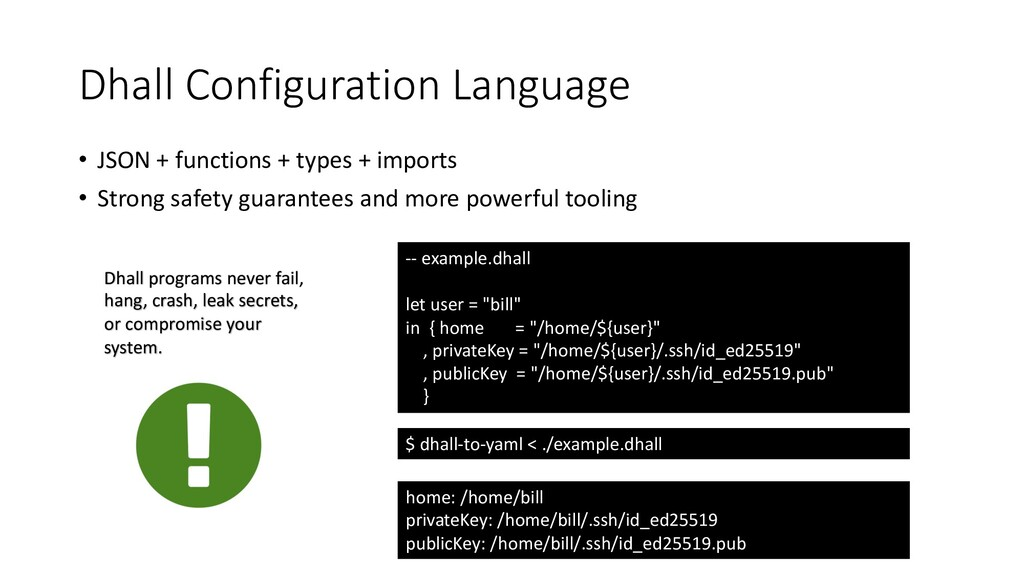 Dhall Configuration Language • JSON + functions...