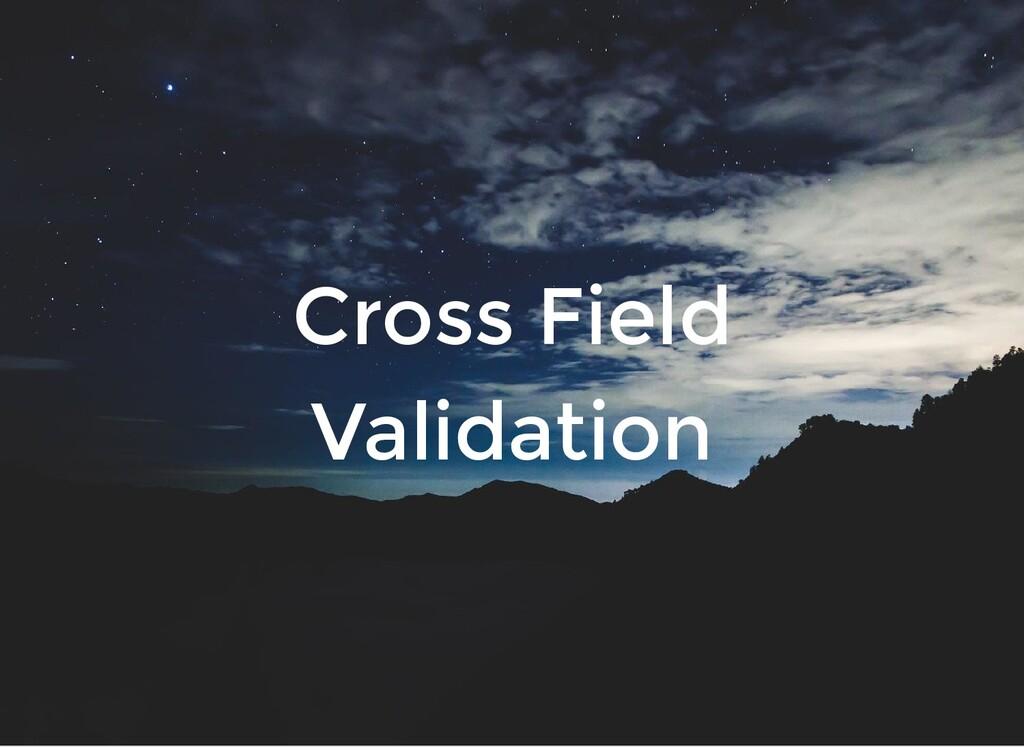 Cross Field Validation